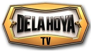 DE LA HOYA TV! OSCAR GETS HIS OWN CHANNEL! NOT STREAMING! A FULL CHANNEL! RESIGNS MATTHYSSE!