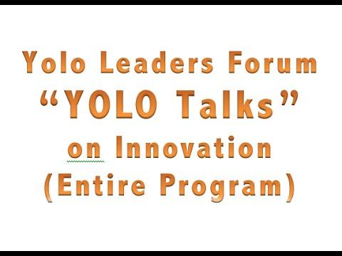 "Yolo Leaders Forum:  ""Yolo Talks"" on Innovation"