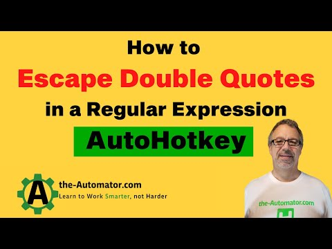 RegEx 109-  Three ways to Escape double quotes in an AutoHotkey Regular Expression
