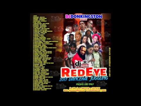 Dj Don Kingston Red Eye Dancehall Juggling 2017