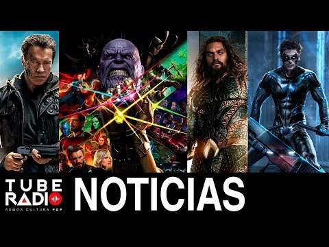 Tube Radio: Vengadores Infinity War, Terminator 6, Aquaman, James Bond 25, Nightwing, Jurassic World