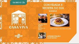 Nossa Casa Viva convida a Chef Ana Paula Segatto - Apresentação: André Bezerra