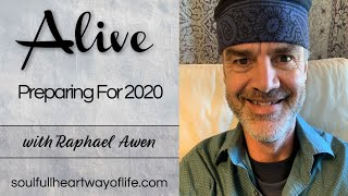 Preparing For 2020: Alive Daily Video Series | Raphael Awen