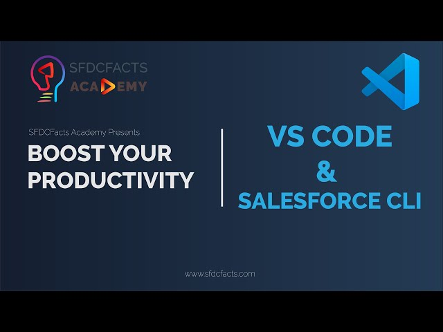 Double Your Work Productivity with VS Code and Salesforce CLI | All features explained