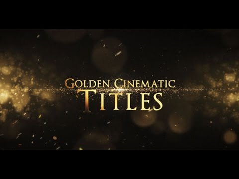 golden cinematic titles after effects template youtube. Black Bedroom Furniture Sets. Home Design Ideas