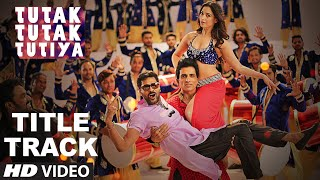 Tutak Tutak Tutiya Title Song Video   Malkit Singh, Kanika Kapoor, Sonu Sood