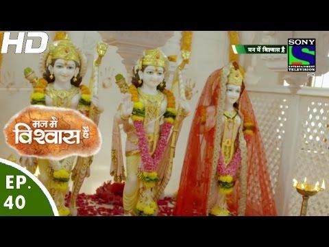 Mann Mein Vishwaas Hai - मन में विश्वास है - Episode 40 - 28th April, 2016