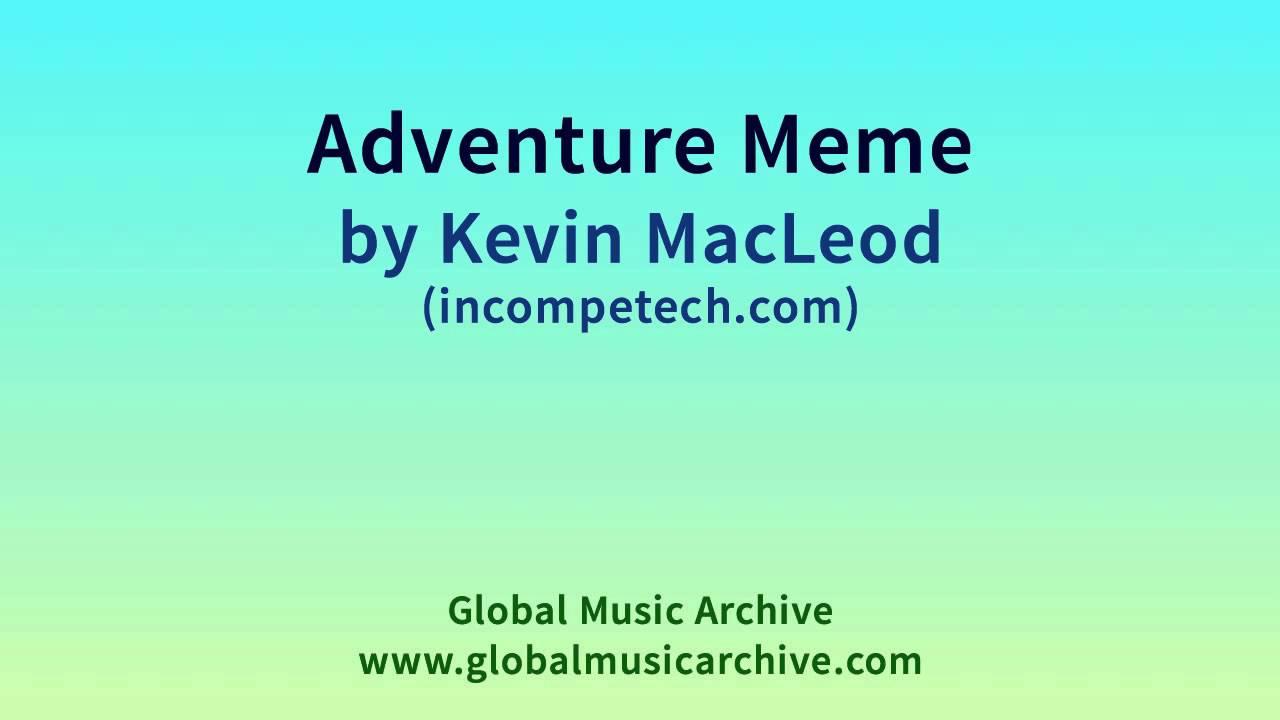 Adventure Meme by Kevin MacLeod 1 HOUR