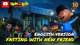 Upin & Ipin - Fasting With New Friend [English Version] 2017 Video