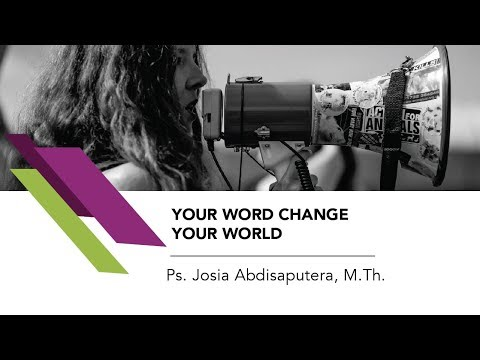 Ps. Josia Abdisaputera, M.Th. - Your Word Change Your World