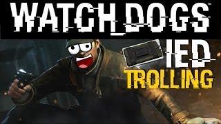 Watch Dogs - IED Trolling