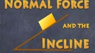 The Normal force, solטing Inclined problems an introduction