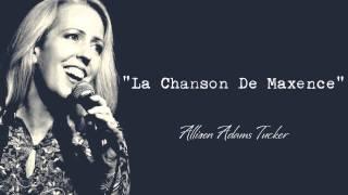 Allison Adams Tucker - La Chanson De Maxence
