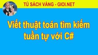Viết thuật toán tìm kiếm tuần tự với C# | Tủ Sách Vàng