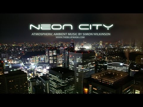 Atmospheric instrumental music: Neon City by Simon Wilkinson