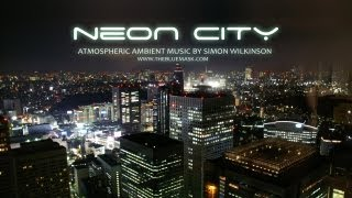 Atmospheric instrumental music: Neon City by Simon Wilkinson