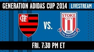 LIVE STREAM: Flamengo vs. Stoke City | Generation adidas Cup U-17