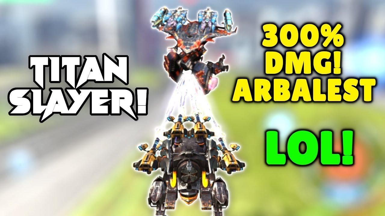 LOL! I Destroyed A Titan With ARBALEST Blitz 😂 300% Max DMG Gameplay | War Robots Mk2 Trolling WR