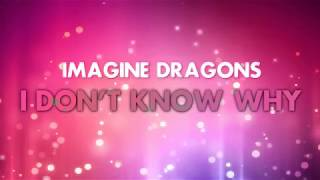 Imagine Dragons – I Don't Know Why (Lyric Video)