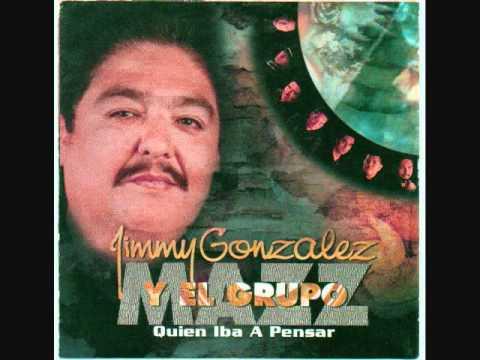 Jimmy Gonzalez y Grupo Mazz - Quien iba a pensar.