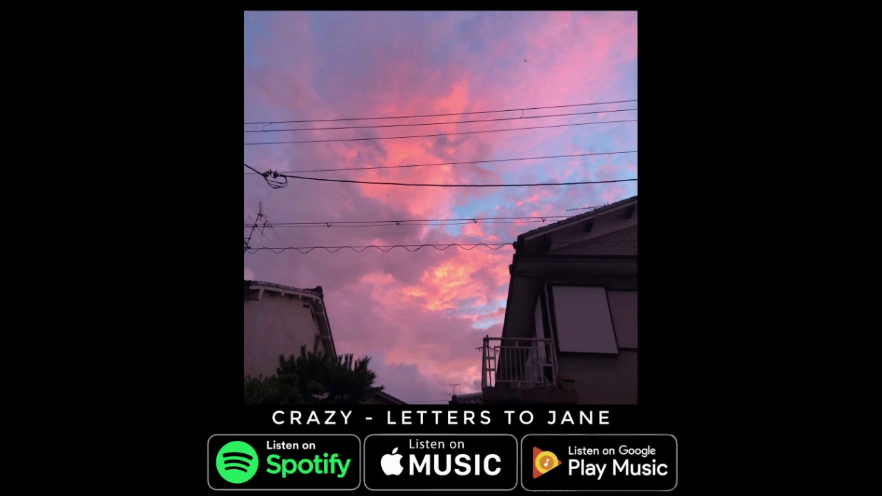 Crazy - Letters to jane