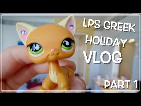 LPS Greek Holiday Vlog - Part 1/2