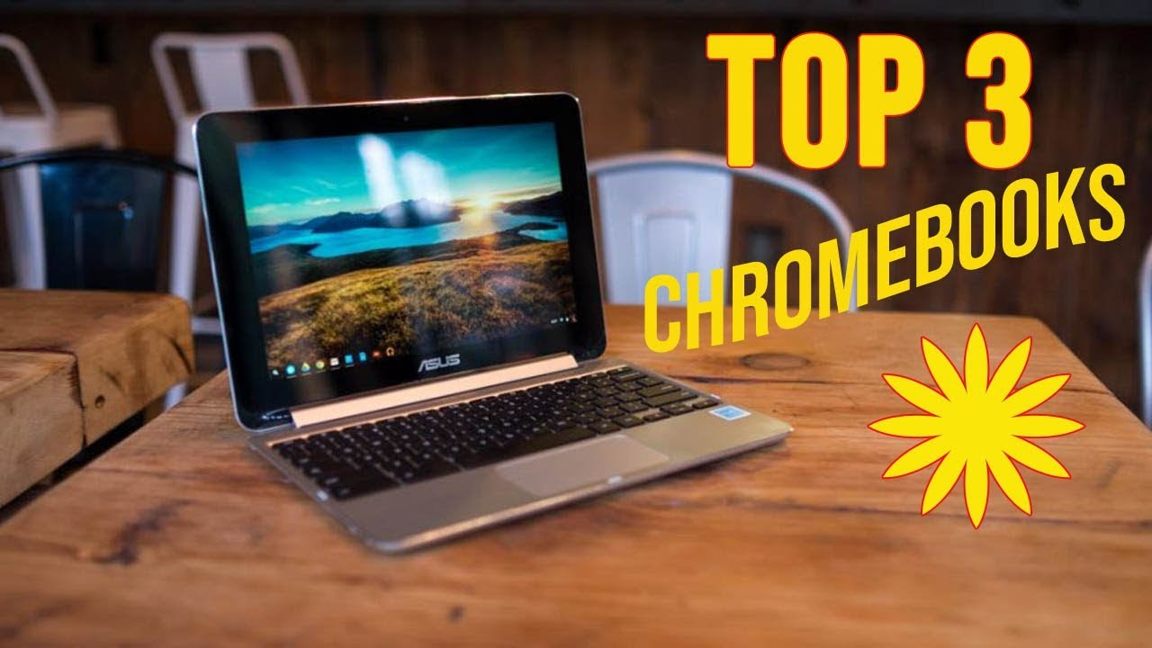 Top 3 Best Chromebook in 2019 AMAZING Chromebooks 2019