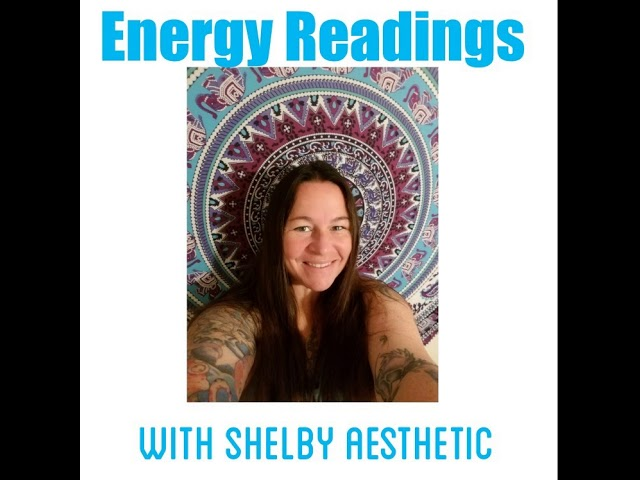 Energy Readings w Shelby Aesthetic - Guest Kathleen Moore