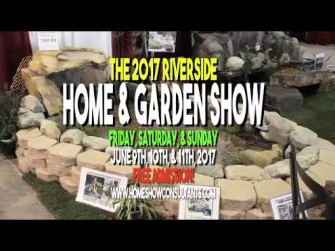 The 2017 Riverside Home & Garden Show