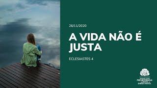 A Vida não é Justa - Estudo - 26/11/2020