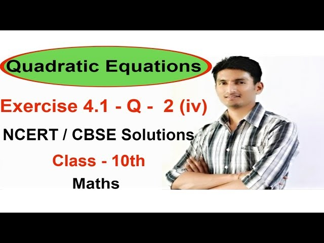 Exercise 4.1 Question 2 (iv) - Quadratic Equations NCERT/CBSE Solutions for Class 10th Maths