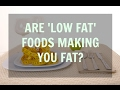 Do Fat Free Foods Make You Lose Weight? Or Do They Make You Fat?