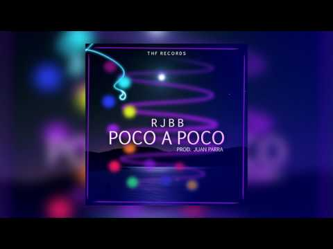 RJBB - Poco a Poco (Prod. Juan Parra)