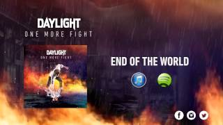 Watch Daylight End Of The World video