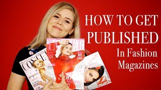 HOW TO GET PUBLISHED IN FASHION MAGAZINES - Dos and Don