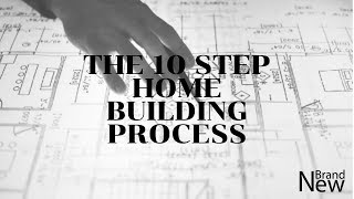 The 10 Step Home Building Process