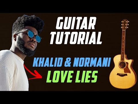 Love Lies - Khalid & Normani | Guitar Tutorial | Guitar Lesson | How to Play