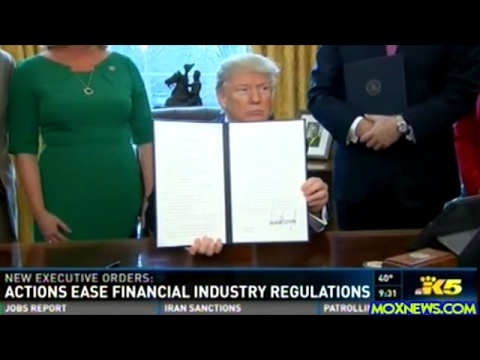 President Trump Signs Executive Order On Dodd-Frank Act!