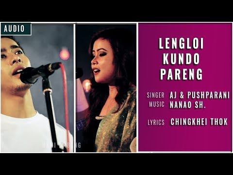 Lengloi Kundo Pareng || AJ Maisnam & Pushparani  - Official Audio Song Release 2018