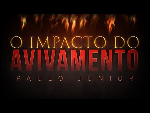 O Impacto do Avivamento - Paulo Junior