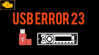 Error 23 , How to fix USB Error code 23 ? Car Stereos / Radio Kenwood, Pioneer, Sony -  Format USB
