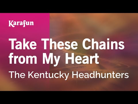 Karaoke Take These Chains from My Heart - The Kentucky Headhunters *