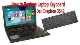 how to replace laptop keyboard Dell Inspiron 3542