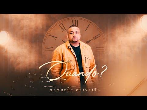 Matheus Oliveira – Quando?