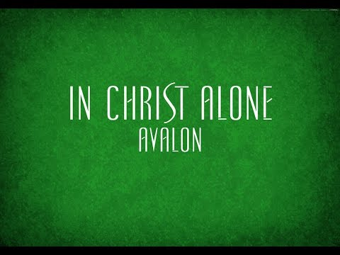 In Christ Alone - Avalon