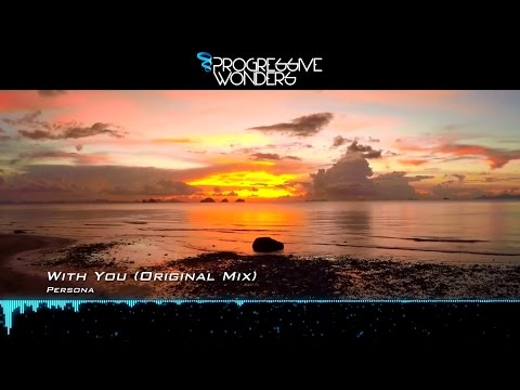 Persona - With You (Original Mix) [Music Video] [Elliptical Sun Melodies]