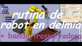 CURSO DE DELMIA CLASE 4 (RUTINA DE ROBOT+Banda transportadora) #DELMIA #catia #bandatrasportadora