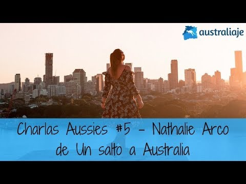 La joven aventurera. Nathalie Arco de Un Salto a Australia. Charlas Aussies #5