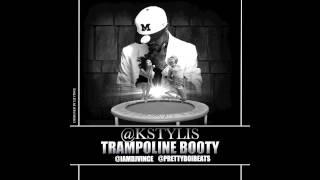 Kstylis Trampoline Booty Download Link