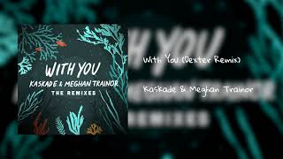 Play With You (feat. Meghan Trainor) (Dexter Remix)